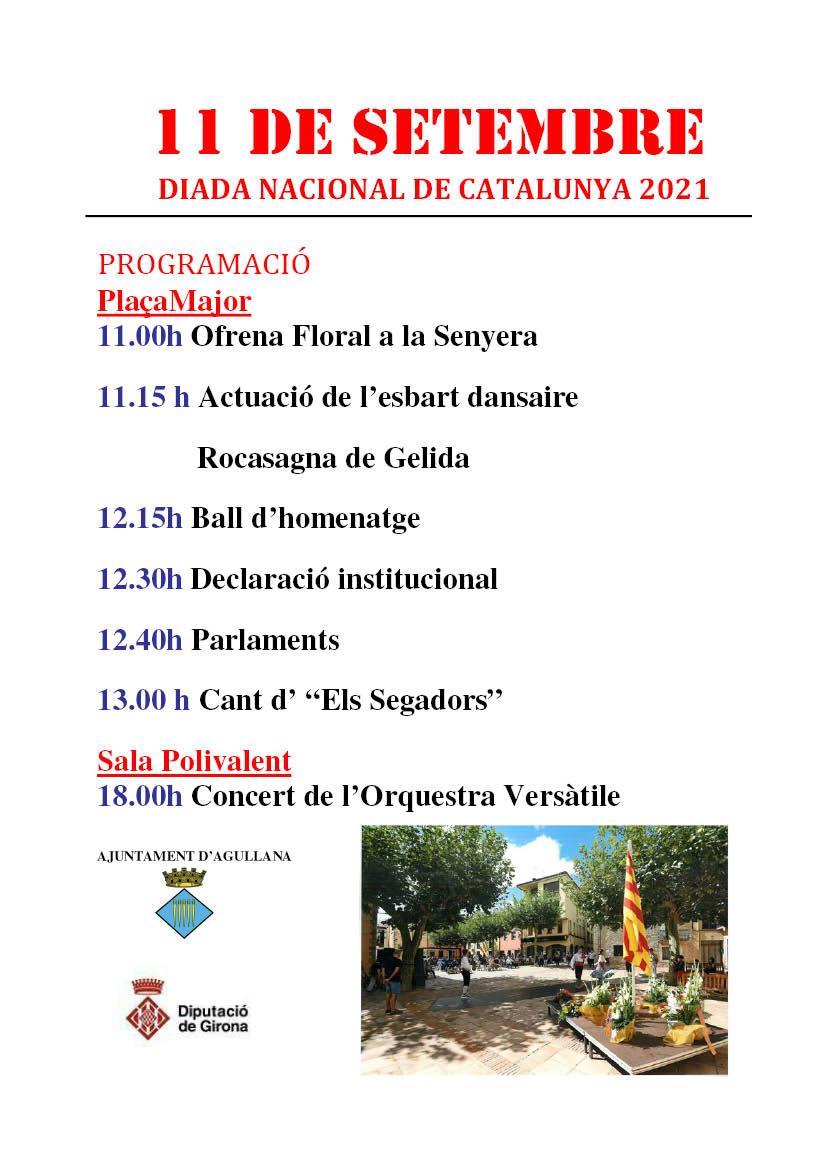 Cartell de la celebració de la diada nacional de catalunya a agullana 2021. Al migdia a plaça major: a les 11.00h ofrena a la senyera. a les 11.15h actuació de l'esbart, a les 12.15 ball d'homenatge, 12.30h declaració institucional, 12.40h parlaments i 13.00h cant dels segadors, a la tarda a les 18.00h concert de l'orquestra versàtile